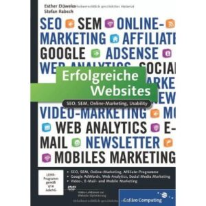 Erfolgreiche Websites: SEO, SEM, Online-Marketing, Usability: Suchmaschinen-Optimierung, Online-Marketing, Usability (Galileo Computing)